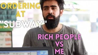 ORDERING AT SUBWAY | RICH VS ME | Rishhsome