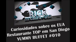 Curiosidades sobre os EUA - Restaurante TOP em San Diego YUMMY BUFFET #010