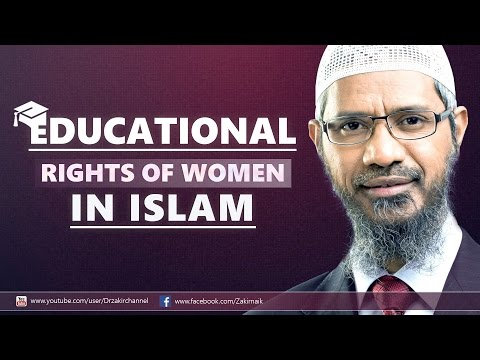 Educational rights of women in Islam | Dr Zakir naik