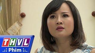 THVL | Những nàng bầu hành động - Tập cuối[2]: Thư bị vạch mặt còn quay lại nguyền rủa gia đình Kiên