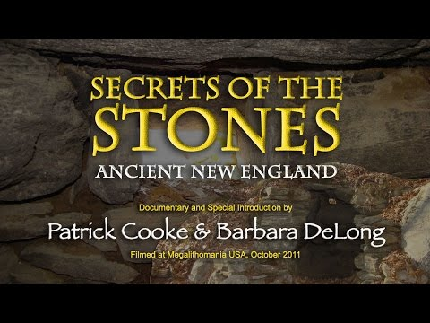 Secrets of the Stones: Ancient New England - Patrick Cooke & Barbara DeLong DOCUMENTARY & LECTURE
