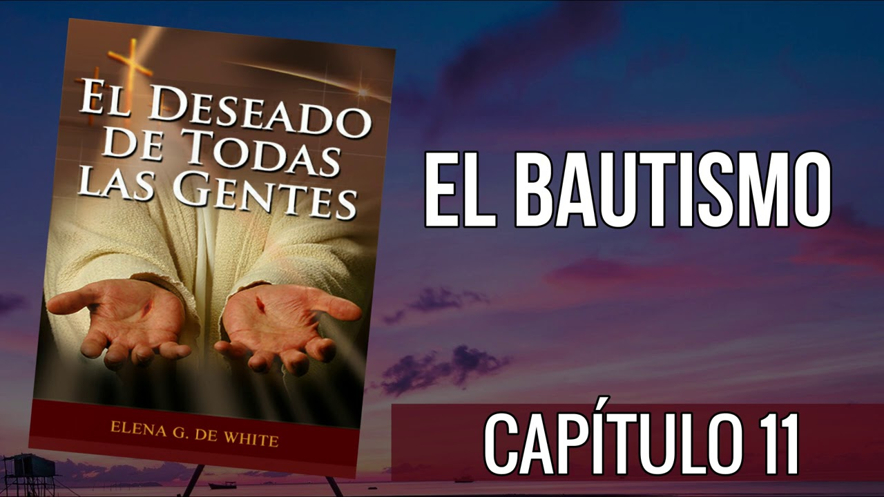 El deseado de todas las gentes - Capítulo 11 - El bautismo
