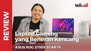 ASUS ROG STRIX SCAR 15, Beneran Kencang!