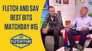 Fletch and Sav Best Bits Matchday #15