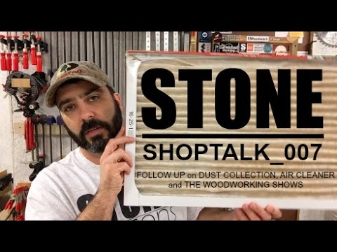 ShopTalk 007 - Dust Collection Follow Up, Air Cleaner, The Woodworking Shows