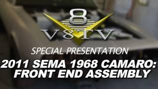 1968 Camaro Countdown to SEMA 2011 V8TV Video: Tips For Hanging Front Sheetmetal