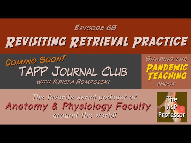 Revisiting Retrieval Practice | New Journal Club | TAPP 68
