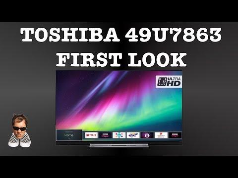 Toshiba 49U7863 55U7863 First look 2019 4K Smart TV