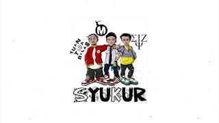 Gambar cover Macbee x Eizy x Tuan Tigabela$ - Syukur (Lyrics)