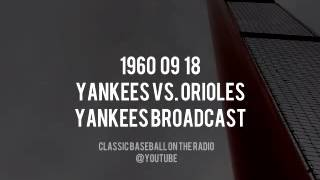 1960 09 18 Baltimore Orioles vs New York Yankees NY Network (Red Barber, Rizzuto, Mel Allen)