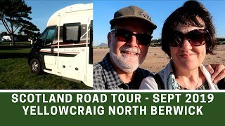 Scotland Road Tour Sept 2019 | Yellowcraig CAMC Site North Berwick | The Final Night | Ep163