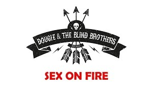 Dougie & The Blind Brothers - Sex On Fire | Rawhunter