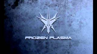 Frozen Plasma A Generation Of The Lost The Naked Lie Rmx