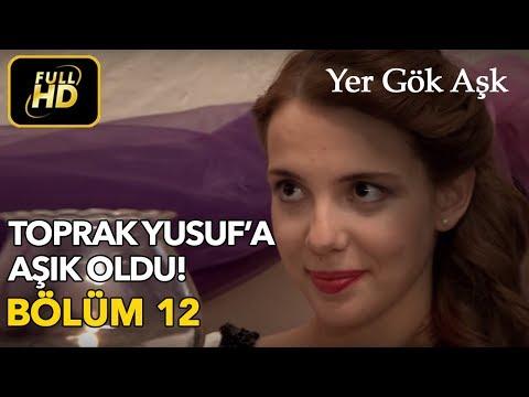 Yer Gök Aşk 12. Bölüm / Full HD (Tek Parça) - Toprak Yusuf'a Aşık Oldu