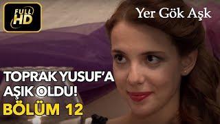 Yer Gök Aşk 12. Bölüm / Full HD (Tek Parça)