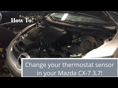 Mazda cx-7 2.3 thermostat replacement how to