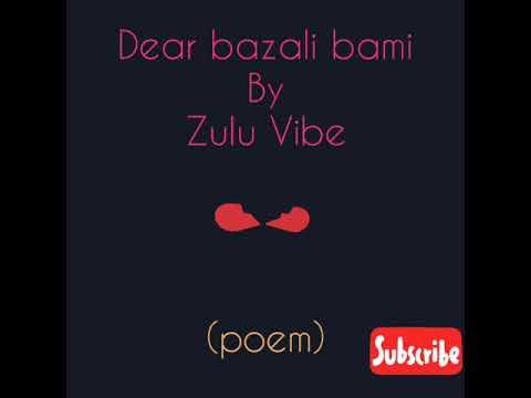 Dear bazali bami (poem) by Zulu Vibe