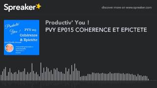PVY EP015 COHERENCE ET EPICTETE (part 3 of 3)