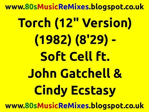 """Torch (12"""" Version) - Soft Cell   80s Club Mixes   80s Club Music   80s Dance Music   80s Pop Hits"""