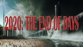 15 Reasons The World Will End in 2020 - THIS IS NOT A DRILL!