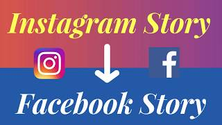 Post Instagram Story On Facebook-Latest Update