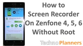 How To Record Screen on Asus Zenfone 4, 5, 6 without Root