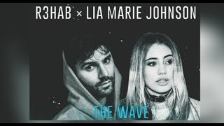 R3hab ✘ Lia Marie Johnson - The Wave (Official Track) | Unreleased