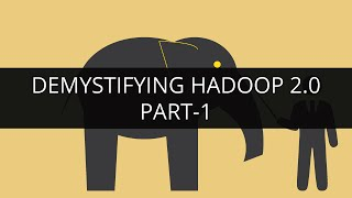 Demystifying Hadoop 2.0 - Part 1 | Hadoop Administration Tutorial | Hadoop Admin Tutorial Beginners