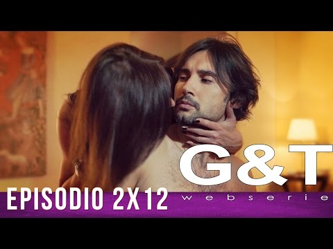 "G&T webserie 2x12 - ""Time & Choices"""