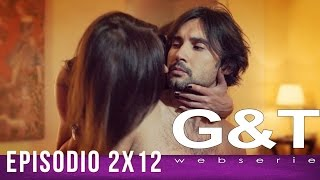 """G&T webserie 2x12 - """"Time & Choices"""""""