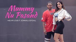 Mummy Nu Pasand | Melvin Louis ft. Sonnalli Seygall | Sunanda Sharma