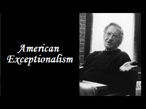 Noam Chomsky on American Exceptionalism