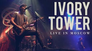 our last night ivory tower live in moscow