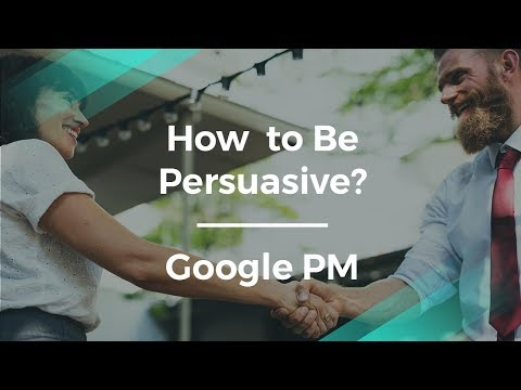 How to Be Persuasive by Google's Group Product Manager
