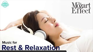 The Mozart Effect   Music for Rest and Relaxation - 4 hours of relaxing Mozart music.