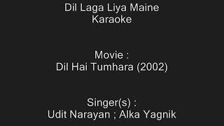 Dil Laga Liya Maine - Karaoke - Dil Hai Tumhara (2002) - Udit Narayan ; Alka Yagnik