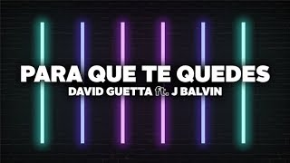 David Guetta - Para Que Te Quedes (Lyrics) ft. J Balvin