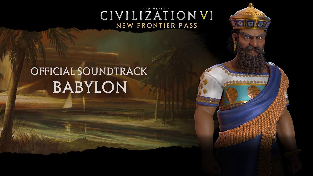 Civilization VI Official Soundtrack - Babylon | Civilization VI - New Frontier Pass