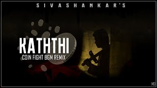 Kaththi - Coin Fight BGM Remix 🔥| Sivashankar (Official Audio)