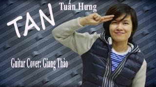 [Guitar TAB] - TAN - Tuấn Hưng - Cover Giang Thảo