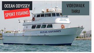 Ocean Odyssey Sportfishing  Walk Thru  San Diego