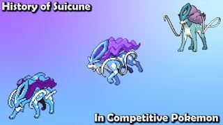 How GOOD was Suicune ACTUALLY - History of Suicune in Competitive Pokemon (Gens 2-7)