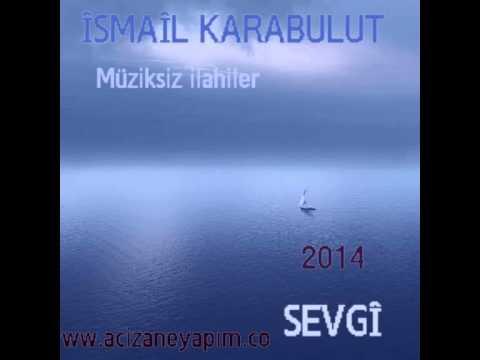 İsmail Karabulut Ey Canıma Cananım 2014
