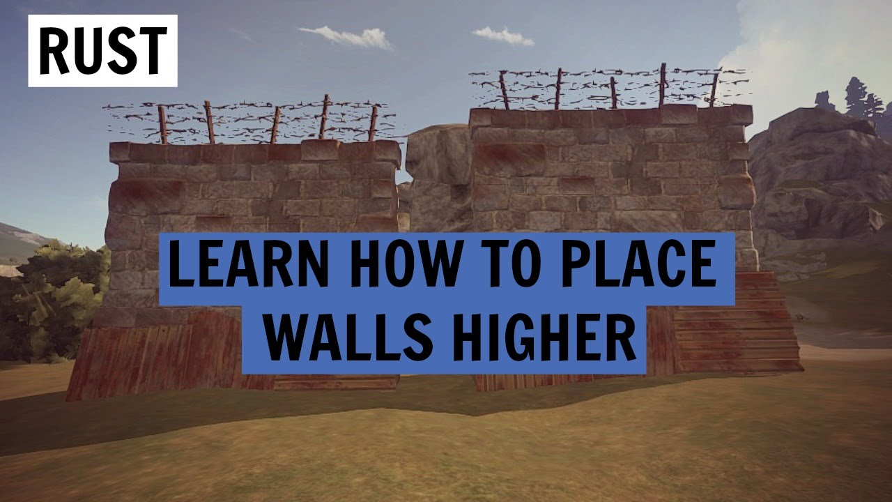 Rust : How To Place High External Walls Higher - YouTube