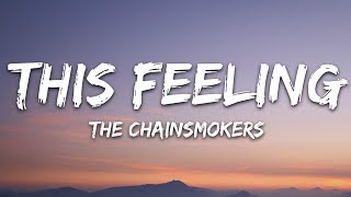 The Chainsmokers This Feeling Lyrics.mp3