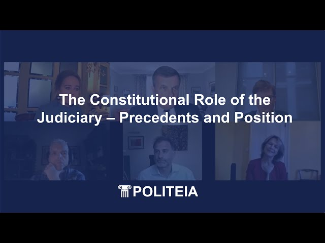 Constitutional Role of the Judiciary: Precedents & Position   BPP-Politeia Series 2021   22nd April