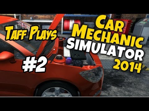 Taff Play's - Car Mechanic 2014 - #2 - Can't play it dodgy :-(