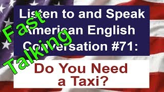 Learn to Talk Fast - Listen to and Speak American English Conversation #71
