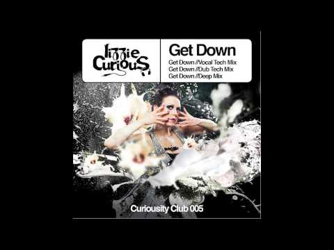 Lizzie Curious - Get Down [Curiousity Club] OUT NOW