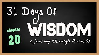 31 Days of Wisdom Proverbs 20